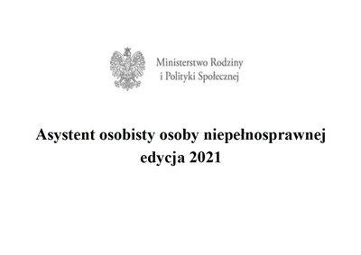 """Nabór wniosków w ramach programu  """"Asystent osobisty osoby niepełnosprawnej - edycja 2021"""""""