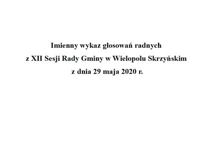 Imienny wykaz głosowań radnych z XII Sesji Rady Gminy w Wielopolu Skrzyńskim z dnia 29 maja 2020 r.